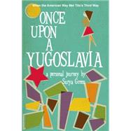 Once Upon a Yugoslavia by GREEN, SURYA, 9780990004349