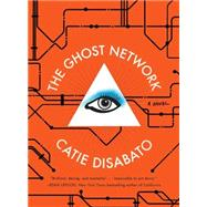 The Ghost Network by Disabato, Catie, 9781612194349