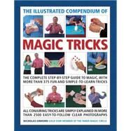 The Illustrated Compendium of Magic Tricks by Einhorn, Nicholas; Bricknell, Paul, 9781780194349