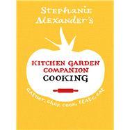 Kitchen Garden Companion Cooking by Alexander, Stephanie, 9781921384349