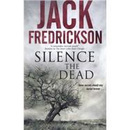 Silence the Dead by Fredrickson, Jack, 9780727884350