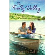 In Firefly Valley by Cabot, Amanda, 9780800734350