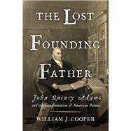 The Lost Founding Father by Cooper, William J., 9780871404350