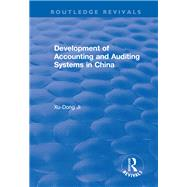 Development of Accounting and Auditing Systems in China by Ji,Xu-Dong, 9781138634350