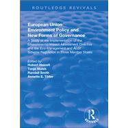 European Union Environment Policy and New Forms of Governance: A Study of the Implementation of the Environmental Impact Assessment Directive and the Eco-management and Audit Scheme Regulation in Three Member States: A Study of the Implementation of the by Heinelt,Hubert, 9781138704350