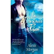 In Darkness Reborn by Morgan, Alexis, 9781501104350