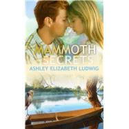 Mammoth Secrets by Ludwig, Ashley Elizabeth, 9781611164350