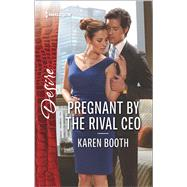 Pregnant by the Rival CEO by Booth, Karen, 9780373734351