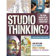 Studio Thinking 2: The Real Benefits of Visual Arts Education by Hetland, Lois; Winner, Ellen; Veenema, Shirley; Sheridan, Kimberly M.; Music, Louise, 9780807754351
