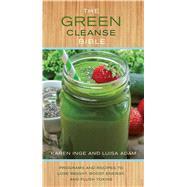 The Green Cleanse Bible by Inge, Karen; Adam, Luisa, 9781626864351