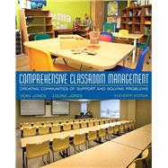 Comprehensive Classroom Management Creating Communities of Support and Solving Problems, Enhanced Pearson eText with Updated Loose-Leaf Version -- Access Card Package by Jones, Vern; Jones, Louise, 9780134444352