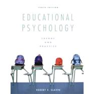 Educational Psychology : Theory and Practice by Slavin, Robert E., 9780137034352