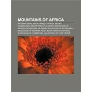 Mountains of Afric : Mountains of the Moon, Mountains of Kong, East African Mountains, Highest Mountain Peaks of Africa, Mount Wuteve by , 9781157114352
