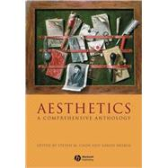 Aesthetics : A Comprehensive Anthology by Cahn, Steven M.; Meskin, Aaron, 9781405154352