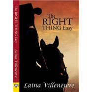 The Right Thing Easy by Villeneuve, Laina, 9781594934353
