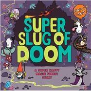 Super Slug of Doom A Super Happy Magic Forest Story by Long, Matty, 9781338054354