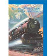 Railroad Postcards of Yellowstone by Ferris, Frank, 9781467134354
