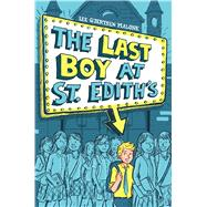 The Last Boy at St. Edith's by Malone, Lee Gjertsen, 9781481444354