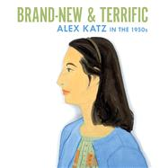Brand-new and Terrific: Alex Katz in the 1950s at Biggerbooks.com
