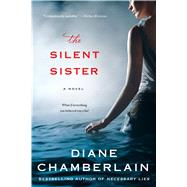 The Silent Sister A Novel by Chamberlain, Diane, 9781250074355
