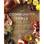 The Community Table by JCC Manhattan; Goldman, Katja; Rotmil, Lisa; Bunzl, Judy Bernstein, 9781455554355