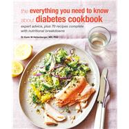 The Everything You Need to Know About Diabetes Cookbook by Hehenberger, Karin M., 9781782494355