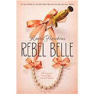 Rebel Belle by Hawkins, Rachel, 9780147514356