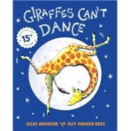 Giraffes Can't Dance Anniversary Edition by Andreae, Giles; Parker-Rees, Guy, 9780545804356