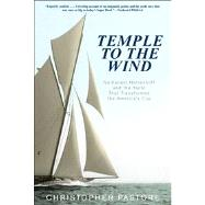 Temple To The Wind : The Story Of The Twentieth Century's Greatest Navel Architect And His Epic America's Cup Yacht, Reliance