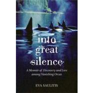 Into Great Silence by SAULITIS, EVA, 9780807014356