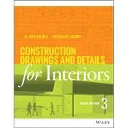 Construction Drawings and Details for Interiors:Basic Skills, Third Edition by Kilmer, 9781118944356