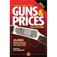 The Official Gun Digest Book of Guns & Prices 2011 by Shideler, Dan, 9781440214356