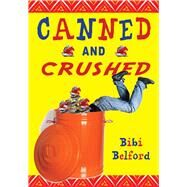 Canned and Crushed by Belford, Barbara, 9781632204356