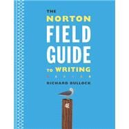 The Norton Field Guide to Writing by Bullock, Richard, 9780393264357