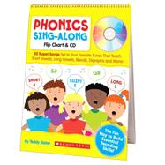 Phonics Sing-Along Flip Chart & CD 25 Super Songs Set to Your Favorite Tunes That Teach Short Vowels, Long Vowels, Blends, Digraphs, and More! by Slater, Teddy, 9780545104357