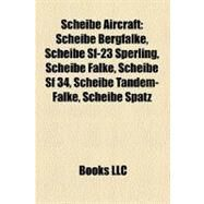 Scheibe Aircraft by , 9781158604357
