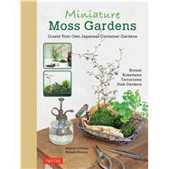 Miniature Moss Gardens by Oshima, Megumi; Kimura, Hideshi, 9784805314357