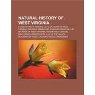 Natural History of West Virgini : Blackwater River, New River Gorge National River, Smoke Hole Canyon, Gaudineer Scenic Area by , 9781156784358
