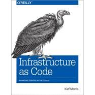 Infrastructure As Code by Morris, Kief, 9781491924358