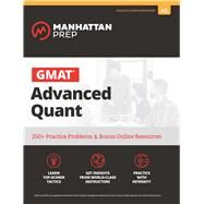 GMAT Advanced Quant 250+ Practice Problems & Bonus Online Resources by Unknown, 9781941234358