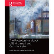 The Routledge Handbook of Environment and Communication by Hansen; Anders, 9780415704359