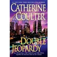 Double Jeopardy : The Target; The Edge by Coulter, Catherine, 9780425224359