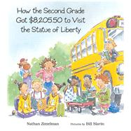 How the Second Grade Got $8,205.50 to Visit the Statue of Liberty by Zimelman, Nathan; Slavin, Bill, 9780807534359