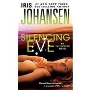 Silencing Eve by Johansen, Iris, 9781250034359