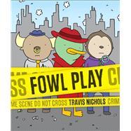 Fowl Play by Nichols, Travis, 9781452164359