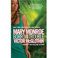 Borrow Trouble by MCGLOTHIN, VICTORMONROE, MARY, 9781617734359