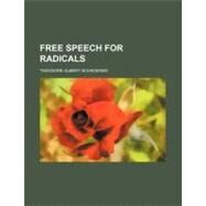 Free Speech for Radicals by Schroeder, Theodore Albert, 9780217214360