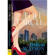 Full Circle by Watson, Dillon, 9781594934360
