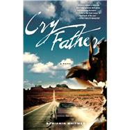 Cry Father by Whitmer, Benjamin, 9781476734361