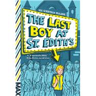 The Last Boy at St. Edith's by Malone, Lee Gjertsen, 9781481444361